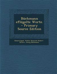 Buchmann Eflugelte Worte. - Primary Source Edition