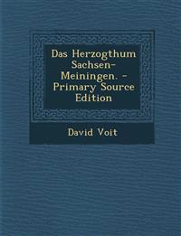Das Herzogthum Sachsen-Meiningen. - Primary Source Edition