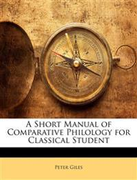 A Short Manual of Comparative Philology for Classical Student