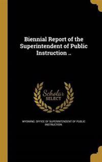 BIENNIAL REPORT OF THE SUPERIN