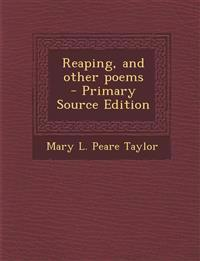 Reaping, and other poems  - Primary Source Edition