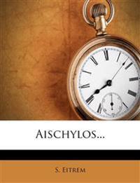 Aischylos...