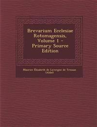 Brevarium Ecclesiae Rotomagensis, Volume 1 - Primary Source Edition