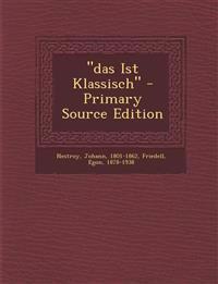 Das Ist Klassisch - Primary Source Edition