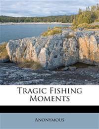 Tragic Fishing Moments