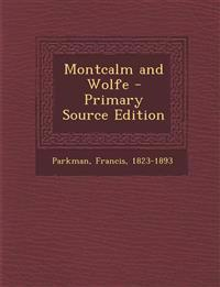 Montcalm and Wolfe - Primary Source Edition