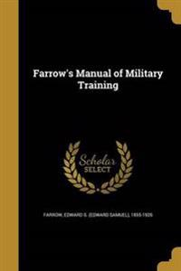 FARROWS MANUAL OF MILITARY TRA