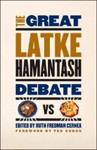 The Great Latke Hamantash Debate
