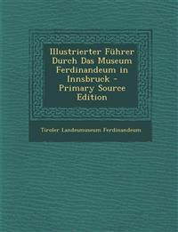 Illustrierter Fuhrer Durch Das Museum Ferdinandeum in Innsbruck