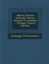Matteo Renato Imbriani-Poerio: Ricordi E Aneddoti - Primary Source Edition