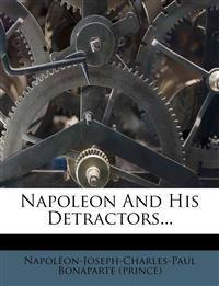 Napoleon And His Detractors...