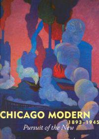 Chicago Modern 1893-1945