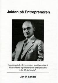 Jakten på entreprenören : kan Joseph A. Schumpeters teori benyttes til å id