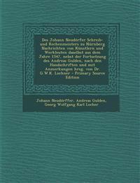 Des Johann Neudörfer Schreib- und Rechenmeisters zu Nürnberg Nachrichten von Künstlern und Werkleuten daselbst aus dem Jahre 1547, nebst der Fortsetzu