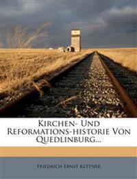 Kirchen- Und Reformations-Historie Von Quedlinburg...