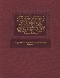 Constituciones, Estatutos, Y Nuevo Arreglo Del Colegio De La Inmaculada Concepción De Nuestra Señora De La Universidad De Alcalá De Henares, Formados