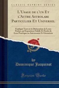 L'Usage de l'un Et l'Autre Astrolabe Particulier Et Universel