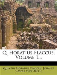 Q. Horatius Flaccus, Volume 1...