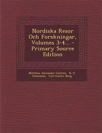 Nordiska Resor Och Forskningar, Volumes 3-4...