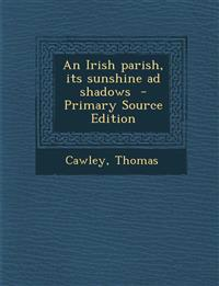 An Irish parish, its sunshine ad shadows