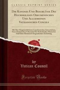 Die Kanones Und Beschlüsse Des Hochheiligen Oekumenischen Und Allgemeinen Vatikanischen Concils