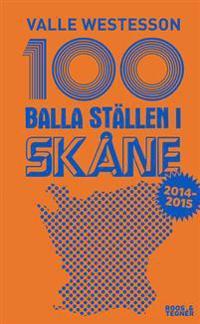 100 balla ställen i Skåne 2014 - 2015