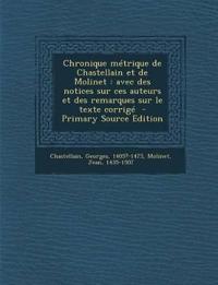 Chronique métrique de Chastellain et de Molinet : avec des notices sur ces auteurs et des remarques sur le texte corrig