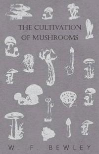 The Cultivation of Mushrooms