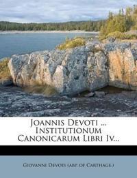 Joannis Devoti ... Institutionum Canonicarum Libri Iv...