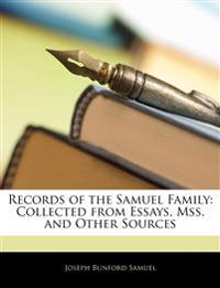 Records of the Samuel Family: Collected from Essays, Mss. and Other Sources