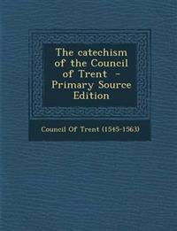 The catechism of the Council of Trent