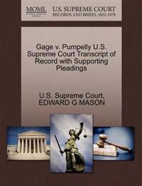 Gage V. Pumpelly U.S. Supreme Court Transcript of Record with Supporting Pleadings