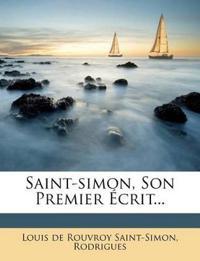 Saint-simon, Son Premier Écrit...