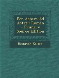 Per Aspera Ad Astra!: Roman