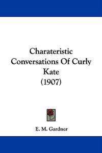 Charateristic Conversations of Curly Kate