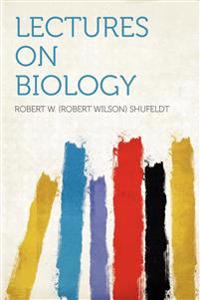 Lectures on Biology