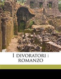 I divoratori : romanzo