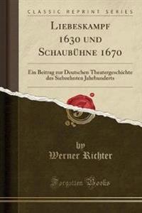 Liebeskampf 1630 und Schaubühne 1670