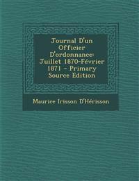 Journal D'un Officier D'ordonnance: Juillet 1870-Février 1871
