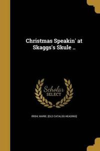 CHRISTMAS SPEAKIN AT SKAGGSS S