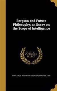 BERGSON & FUTURE PHILOSOPHY AN