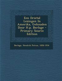Een Drietal Lezingen In Amerika, Gehouden Door H.p. Berlage