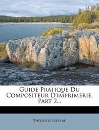 Guide Pratique Du Compositeur D'imprimerie, Part 2...
