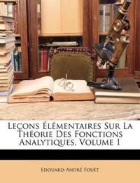 Leçons Élémentaires Sur La Théorie Des Fonctions Analytiques, Volume 1