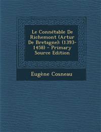 Le Connétable De Richemont (Artur De Bretagne): (1393-1458)