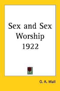 Sex And Sex Worship 1922