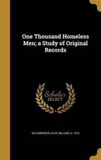 1000 HOMELESS MEN A STUDY OF O
