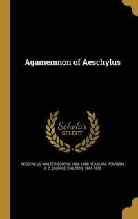 AGAMEMNON OF AESCHYLUS