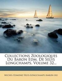 Collections Zoologiques Du Baron Edm. De Selys Longchamps, Volume 32...
