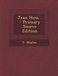 Jean Huss... - Primary Source Edition